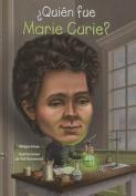 Quien Fue Marie Curie?