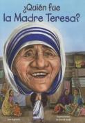 Quien Fue La Madre Teresa?  [Spanish]