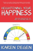 Heightening Your Happiness