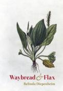 Waybread & Flax