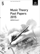 Music Theory Past Papers 2015, ABRSM Grade 5 (Theory of Music Exam papers & answers