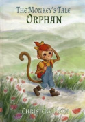 The Monkey's Tale: Orphan