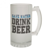 123t Mugs/Steins SAVE WATER DRINK BEER 470ml Frosted Glass Beer Mug/Stein