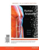 Human Anatomy, Books a la Carte Edition