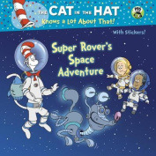 Super Rover's Space Adventure (Cat in the Hat Knows Alot about That!