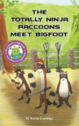 The Totally Ninja Raccoons Meet Bigfoot