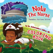 Nola the Nurse(r) Remembers Hurricane Katrina Coloring Book