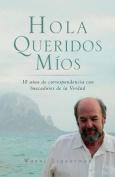 Hola Queridos Mios [Spanish]