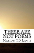 These Are Not Poems