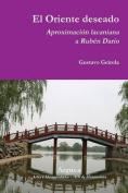 El Oriente Deseado. Aproximacion Lacaniana a Ruben Dario [Spanish]