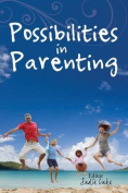 Possibilities in Parenting