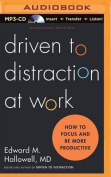 Driven to Distraction at Work [Audio]
