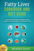 Fatty Liver Cookbook & Diet Guide  : 85 Most Powerful Recipes to Avert Fatty Liver & Lose Weight Fast