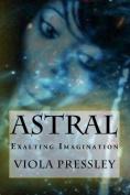Astral: Exalting Imagination