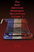 The Best American Newspaper Narratives, Volume 3
