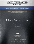 Mickelson Clarified Scholar New Testament Large Print, McT [Large Print]