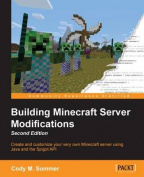 Building Minecraft Server Modifications, Second Edition