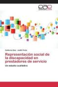 Representacion Social de La Discapacidad En Prestadores de Servicio [Spanish]