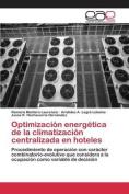 Optimizacion Energetica de La Climatizacion Centralizada En Hoteles [Spanish]