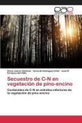 Secuestro de C-N En Vegetacion de Pino-Encino [Spanish]