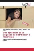 Una Aplicacion de la Logistica de Distribucion a Minoristas [Spanish]