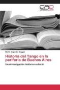 Historia del Tango En La Periferia de Buenos Aires [Spanish]