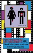 Gut Geschissen Vol. 2 - Das Klobuch Des Unnutzen Horrorfanwissens + Gastebuch [GER]