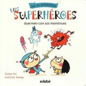 Los Superheroes Duermen Con Sus Monstruos [Spanish]