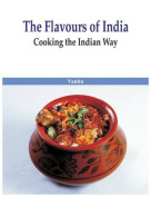 The Flavours of India- Cooking the Indian Way