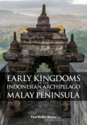 Early Kingdoms of the Indonesian Archipelago and the Malay Peninsula
