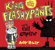 King Flashypants and the Evil Emperor [Audio]