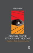 Ordinary People, Extraordinary Violence