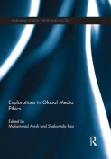Explorations in Global Media Ethics
