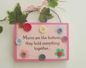 Mums Are Like Buttons Keepsake Wooden Plaque