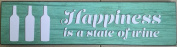Happy Hour Happiness is a State of Wine Plaque, Green