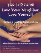 Love Your Neighbor, Love Yourself
