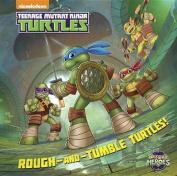 Rough-And-Tumble Turtles! (Teenage Mutant Ninja Turtles (Random House)) [Board book]