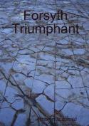 Forsyth Triumphant