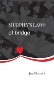 Murphys Laws of Bridge