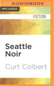 Seattle Noir (Akashic Noir) [Audio]