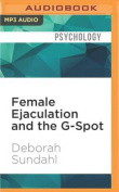 Female Ejaculation and the G-Spot [Audio]