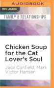 Chicken Soup for the Cat Lover's Soul [Audio]