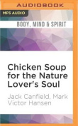 Chicken Soup for the Nature Lover's Soul [Audio]
