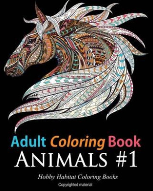 Adult Coloring Books: Animals: 45 Stress Relieving Animal Coloring Designs