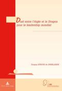 Duel Entre L'Aigle Et Le Dragon Pour Le Leadership Mondial  [FRE]
