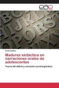 Madurez Sintactica En Narraciones Orales de Adolescentes [Spanish]