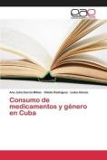 Consumo de Medicamentos y Genero En Cuba [Spanish]