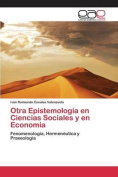 Otra Epistemologia En Ciencias Sociales y En Economia [Spanish]