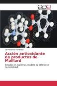 Accion Antioxidante de Productos de Maillard [Spanish]