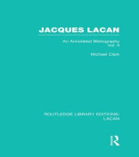 Jacques Lacan: An Annotated Bibliography